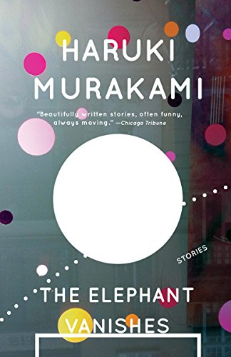 The Elephant Vanishes: Stories, Murakami, Haruki