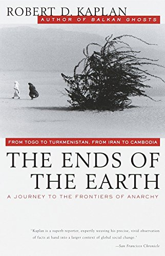 The Ends of the Earth, by Kaplan, RD