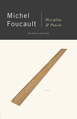 Discipline & Punish: The Birth of the Prison, by Foucault, M.