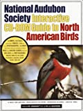 The National Audubon Society Interactive Cd-Rom Guide to North American Birds