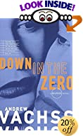 Down in the Zero by  Andrew H. Vachss (Paperback - July 1995) 