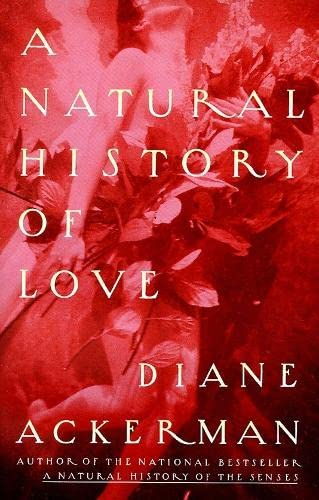 A Natural History Of Love, Ackerman, Diane