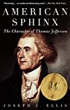 Book Cover: American Sphinx: The Character Of Thomas Jefferson by Joseph J. Ellis