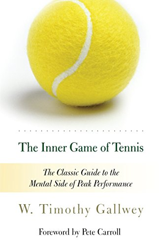 455. The Inner Game of Tennis: The Classic Guide to the Mental Side of Peak Performance