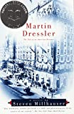 Book Cover: Martin Dressler: The Tale Of An American Dreamer By Steven Millhauser