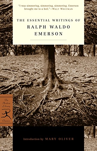 The Essential Writings of Ralph Waldo Emerson (Modern Library Classics) - Ralph Waldo EmersonBrooks Atkinson, Mary Oliver