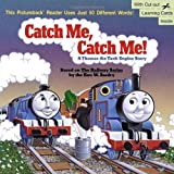 Catch Me, Catch Me!: A Thomas the Tank Engine Story (Random House Pictureback Reader)