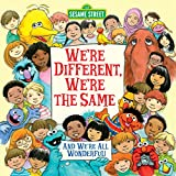 We're Different, We're the Same (Sesame Street Picturebacks)