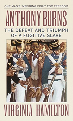 [Anthony Burns: The Defeat and Triumph of a Fugitive Slave]