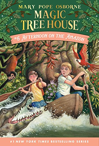 Afternoon on the Amazon (Magic Tree House, No. 6), Mary Pope Osborne