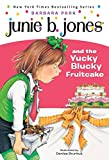 Junie B. Jones and the Yucky Blucky Fruitcake (Junie B. Jones 5, paper)
