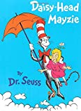 Daisy-Head Mayzie (1995) (Book) written by Dr. Seuss