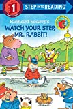 Watch Your Step, Mr. Rabbit! (Early Step Into Reading)