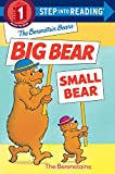 The Berenstain Bears Big Bear, Small Bear (Step Into Reading)