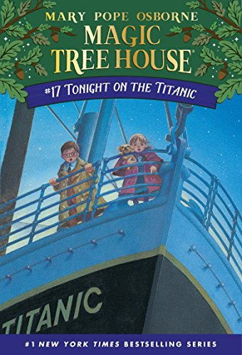 Tonight on the Titanic (Magic Tree House, No. 17), Osborne, Mary Pope