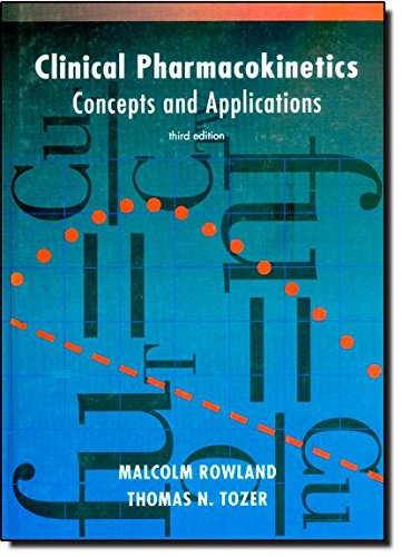 Clinical Pharmacokinetics: Concepts and Applications - Malcolm Rowland, Thomas Tozer