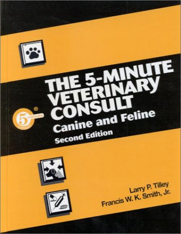 The 5 Minute Veterinary Consult Canine And Feline 5 Minute Consult