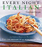 Every Night Italian: 120 Simple Delicious Recipes You Can Make in 45 Minutes or Less