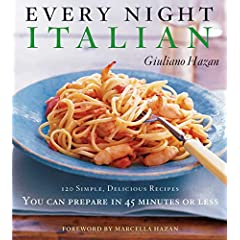 Every Night Italian: 120 Simple, Delicious Recipes You Can Make in 45 Minutes or Less