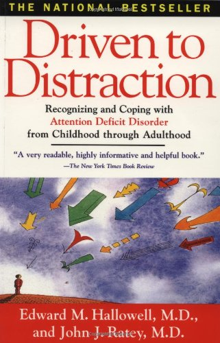 690. Driven to Distraction: Recognizing and Coping with Attention Deficit Disorder from Childhood Through Adulthood