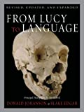 From Lucy to Language by Donald Johanson, Blake Edgar
