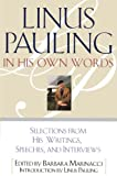 Linus Pauling in His Own Words: Selected Writings, Speeches, and Interviews