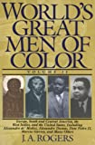 World's Great Men of Color by J. A. Rogers, John Henrik Clarke