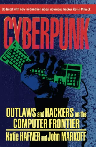 625. CYBERPUNK: Outlaws and Hackers on the Computer Frontier, Revised