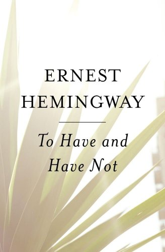 To Have and Have Not, Hemingway, Ernest