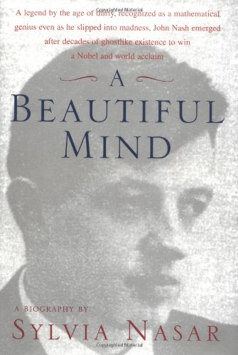 A Beautiful Mind : A Biography of John Forbes Nash, Jr.