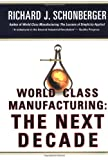 Buy World Class Manufacturing: The Next Decade: Building Power, Strength, and Value from Amazon