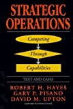 Buy Strategic Operations: Competing Through Capabilities from Amazon