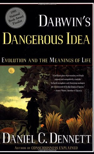Darwin's Dangerous Idea: Evolution and the Meanings of Life, by Dennett, D.C.