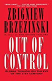Out of Control : Global Turmoil on the Eve of the Twenty-First Century - by Zbigniew K. Brzezinski