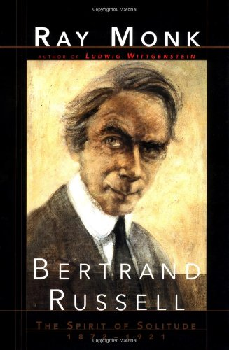 Bertrand Russell: The Spirit of Solitude, by Monk, R