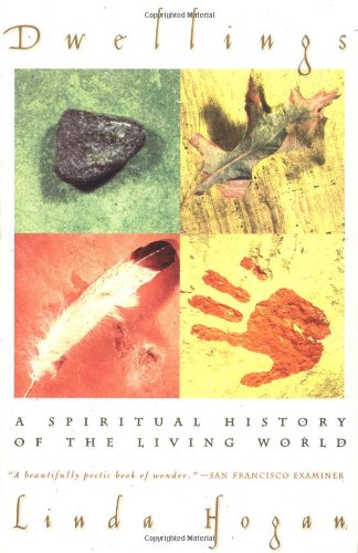 Dwellings: A Spiritual History of the Living World, Hogan, Linda