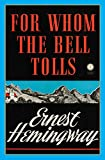 Cover Image of For Whom the Bell Tolls (Scribner Classics) by Ernest Hemingway published by Scribner