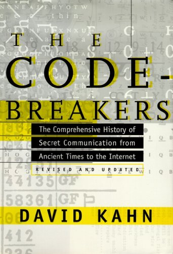 341. The Codebreakers: The Comprehensive History of Secret Communication from Ancient Times to the Internet
