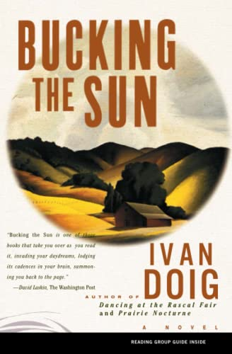 BUCKING THE SUN : A Novel, Doig, Ivan