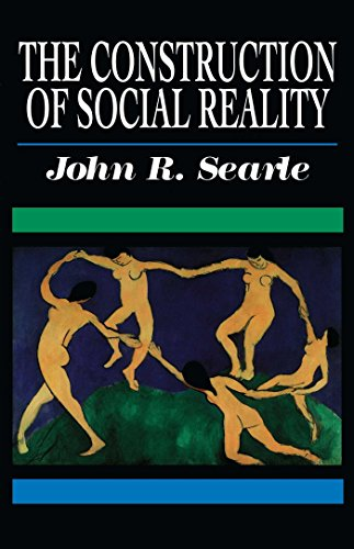 The Construction of Social Reality, by Searle, J.R.