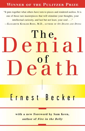 The Denial of Death, by Becker, E.
