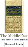 The Middle East: A Brief History of the Last 2,000 Years - by Bernard Lewis