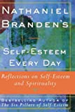 Buy Nathaniel Branden's Self-Esteem Every Day: Reflections on Self-Esteem and Spirituality from Amazon