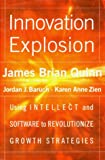 Buy Innovation Explosion : Using Intellect and Software to Revolutionize Growth Strategies from Amazon