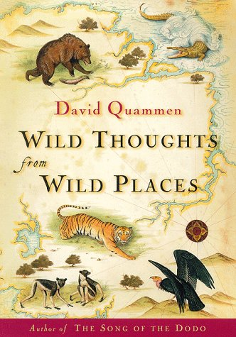 Wild Thoughts from Wild Places, Quammen, David