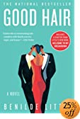 GOOD HAIR : A NOVEL