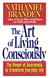 Buy The Art of Living Consciously: The Power of Awareness to Transform Everyday Life from Amazon