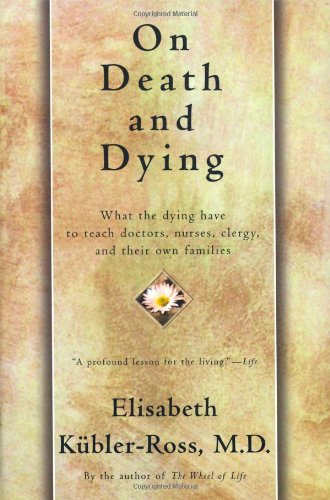 On Death and Dying, Elisabeth Kubler-Ross
