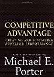 Book Cover: Competitive Advantage: Creating And Sustaining Superior Performance by Michael E. Porter