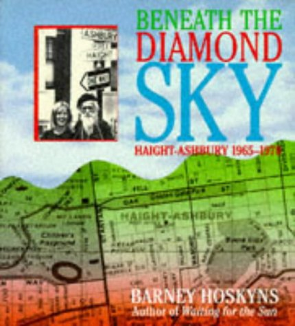 Beneath the Diamond Sky: Haight Ashbury 1965 1970, Hoskyns, Barney